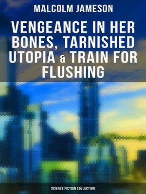cover image of Vengeance in Her Bones, Tarnished Utopia & Train for Flushing (Science Fiction Series)