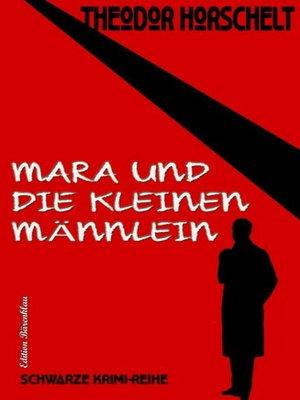 cover image of Mara und die kleinen Männlein