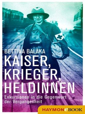 cover image of Kaiser, Krieger, Heldinnen