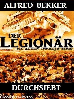 cover image of Durchsiebt (Der Legionär--Die Action Thriller Serie)