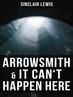 cover image of Arrowsmith & It Can't Happen Here