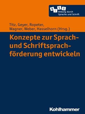 cover image of Konzepte zur Sprach- und Schriftsprachförderung entwickeln