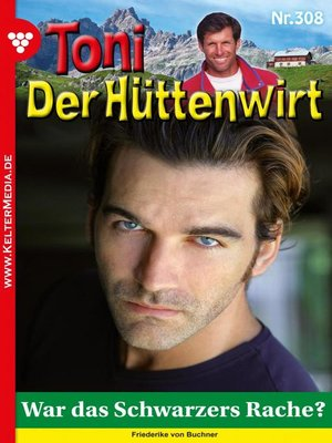 cover image of Toni der Hüttenwirt 308 – Heimatroman
