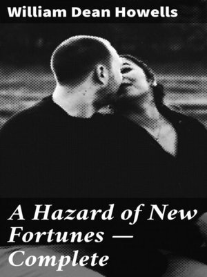 cover image of A Hazard of New Fortunes — Complete