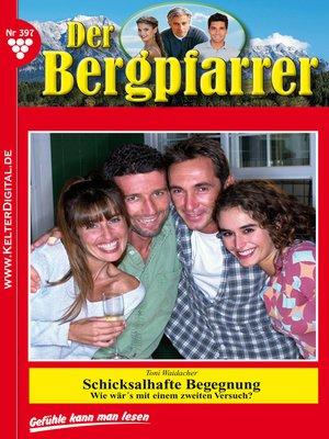 cover image of Der Bergpfarrer 397 – Heimatroman