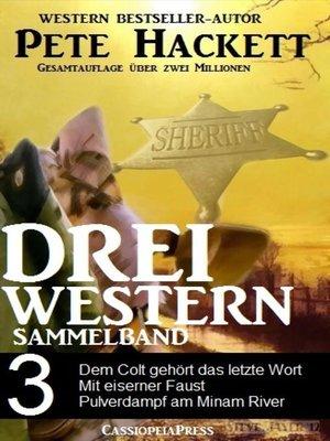 cover image of Pete Hackett--Drei Western, Sammelband 3