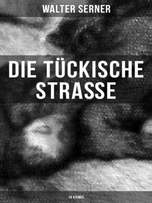 cover image of Die tückische Straße (19 Krimis)