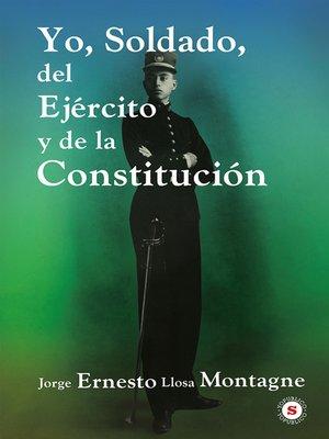 cover image of Yo, Soldado, del Ejército y de la Constitución