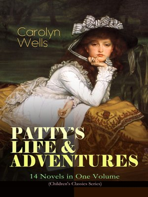 cover image of Patty's Life & Adventures – 14 Novels in One Volume