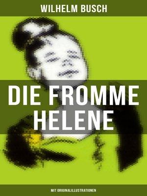cover image of Die fromme Helene (Mit Originalillustrationen)