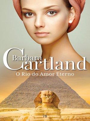 cover image of O Rio do Amor Eterno