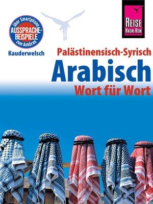 cover image of Palästinensisch-Syrisch-Arabisch--Wort für Wort