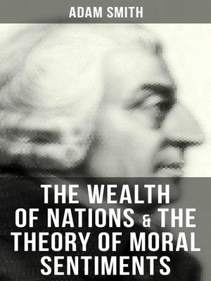 cover image of The Wealth of Nations & the Theory of Moral Sentiments