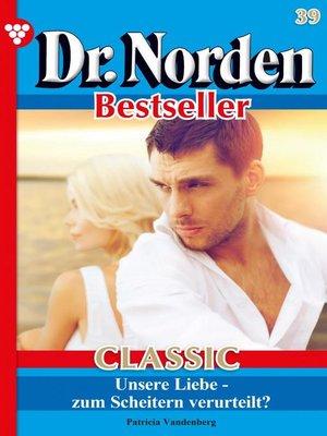 cover image of Dr. Norden Bestseller Classic 39 – Arztroman