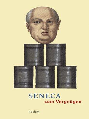 cover image of Seneca zum Vergnügen