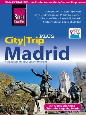 cover image of Reise Know-How Reiseführer Madrid (CityTrip PLUS)