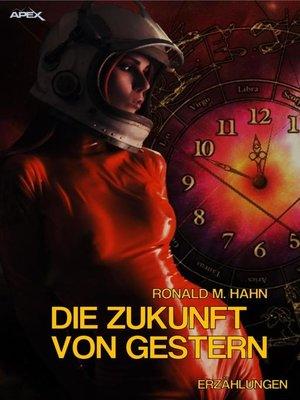 cover image of DIE ZUKUNFT VON GESTERN