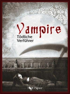 cover image of Vampire--Tödliche Verführer