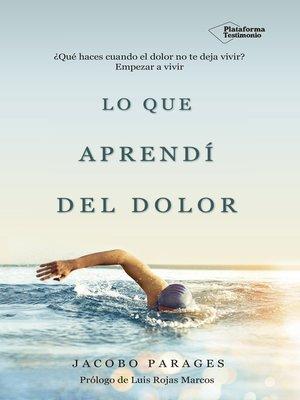 cover image of Lo que aprendí del dolor