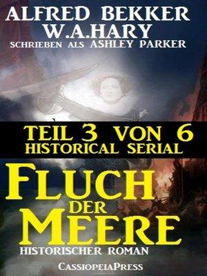 cover image of Fluch der Meere, Teil 3 von 6 (Historical Serial)