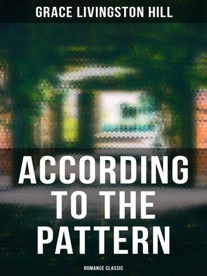 cover image of According to the Pattern (Romance Classic)