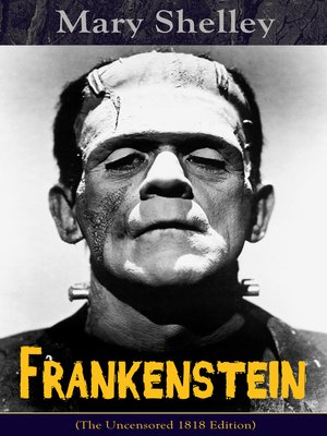 cover image of Frankenstein (The Uncensored 1818 Edition)