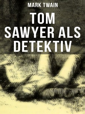 cover image of Tom Sawyer als Detektiv