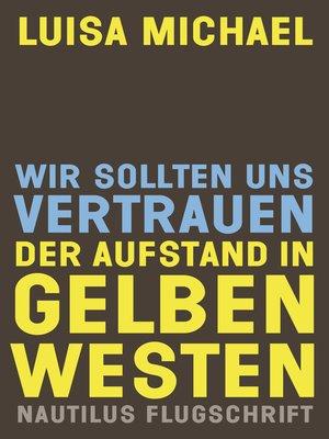 cover image of Wir sollten uns vertrauen. Der Aufstand in gelben Westen