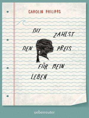 cover image of Du zahlst den Preis für mein Leben