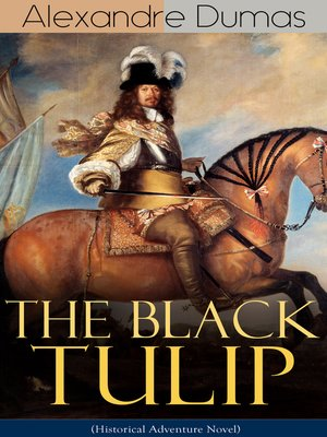 cover image of THE BLACK TULIP (Historical Adventure Novel)
