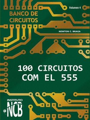 cover image of 100 Circuitos con el 555