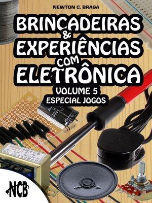 cover image of Brincadeiras e Experiências com Eletrônica – volume 5