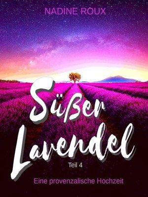 cover image of Süßer Lavendel--Eine provenzalische Hochzeit