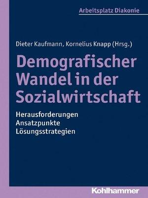 cover image of Demografischer Wandel in der Sozialwirtschaft--Herausforderungen, Ansatzpunkte, Lösungsstrategien