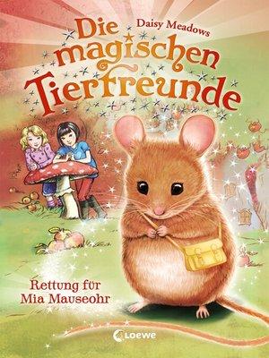 cover image of Die magischen Tierfreunde 2--Rettung für Mia Mauseohr
