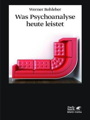 cover image of Was Psychoanalyse heute leistet
