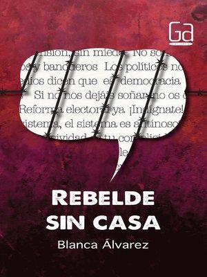 cover image of Rebelde sin casa
