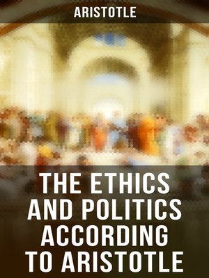 cover image of The Ethics and Politics According to Aristotle