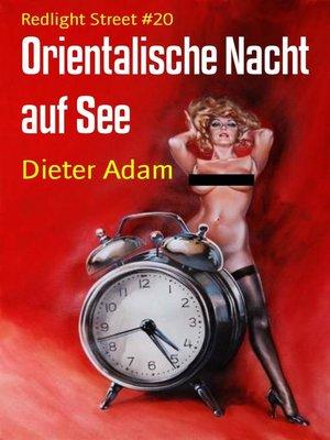 cover image of Orientalische Nacht auf See