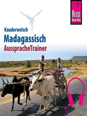 cover image of Reise Know-How Kauderwelsch AusspracheTrainer Madagassisch