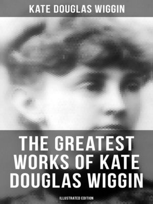 cover image of KATE DOUGLAS WIGGIN Ultimate Collection