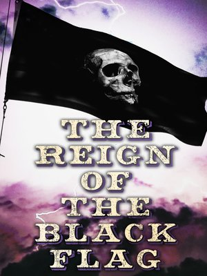 cover image of The Reign of the Black Flag