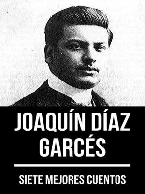 cover image of 7 mejores cuentos de Joaquín Díaz Garcés