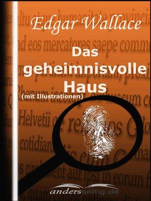 cover image of Das geheimnisvolle Haus (mit Illustrationen)