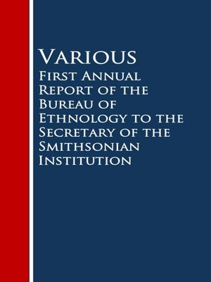 cover image of First Annual Report of the Bureau of Ethnology to the Secretary of the Smithsonian Institution