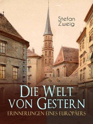 cover image of Die Welt von Gestern. Erinnerungen eines Europäers