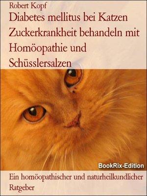 cover image of Diabetes mellitus bei Katzen Zuckerkrankheit behandeln mit Homöopathie und Schüsslersalzen