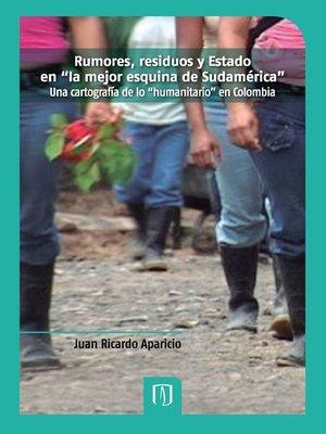 """cover image of Rumores, residuos y estado en """"la mejor esquina de Sudamérica"""""""