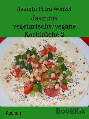 cover image of Jasmins vegetarische/vegane Kochküche 2