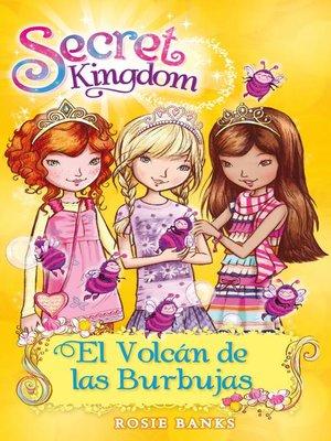 cover image of Secret Kingdom 7. El volcán de las burbujas